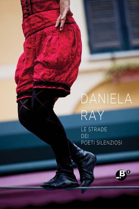 daniela ray - le strade dei poeti silenziosi